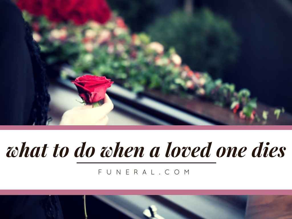Immediate Things To Do When A Person Dies